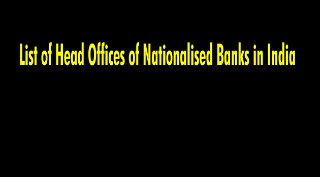 List of Head Offices of Nationalised Banks in India