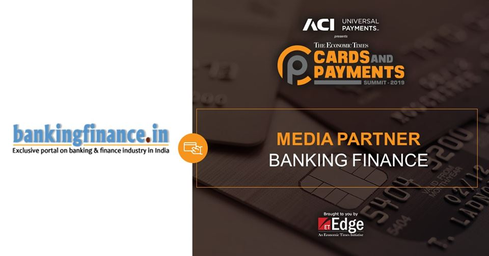 The Economic Times Cards and Payment Summit 2019 underscored the